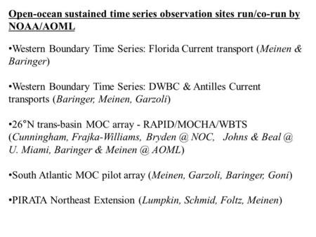 Open-ocean sustained time series observation sites run/co-run by NOAA/AOML Western Boundary Time Series: Florida Current transport (Meinen & Baringer)