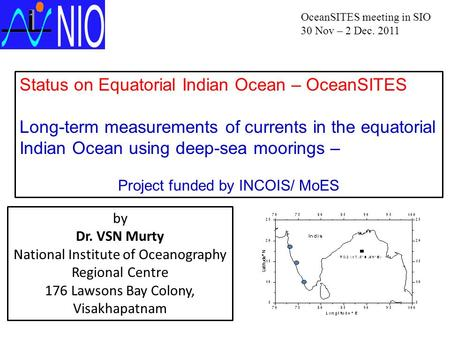 Status on Equatorial Indian Ocean – OceanSITES Long-term measurements of currents in the equatorial Indian Ocean using deep-sea moorings – Project funded.