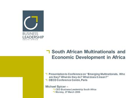 South African Multinationals and Economic Development in Africa Presentation to Conference on Emerging Multinationals. Who are they? What do they do? What.