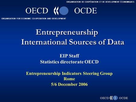 ORGANISATION FOR ECONOMIC CO-OPERATION AND DEVELOPMENT ORGANISATION DE COOPÉRATION ET DE DEVELOPMENT ÉCONOMIQUES OECDOCDE 1 Entrepreneurship International.