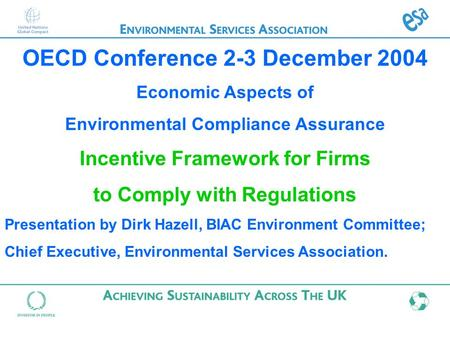 OECD Conference 2-3 December 2004 Economic Aspects of Environmental Compliance Assurance Incentive Framework for Firms to Comply with Regulations Presentation.