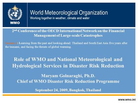 World Meteorological Organization Working together in weather, climate and water www.wmo.int WMO 2 nd Conference of the OECD International Network on the.