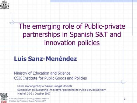 Consejo Superior de Investigaciones Científicas Instituto de Políticas y Bienes Públicos (IPP) 1 The emerging role of Public-private partnerships in Spanish.