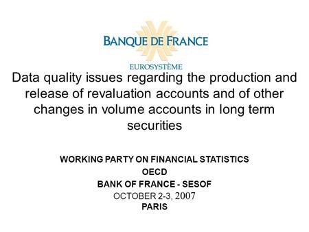 Data quality issues regarding the production and release of revaluation accounts and of other changes in volume accounts in long term securities WORKING.
