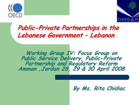 Public-Private Partnerships in the Lebanese Government – Lebanon Working Group IV: Focus Group on Public Service Delivery, Public-Private Partnership and.
