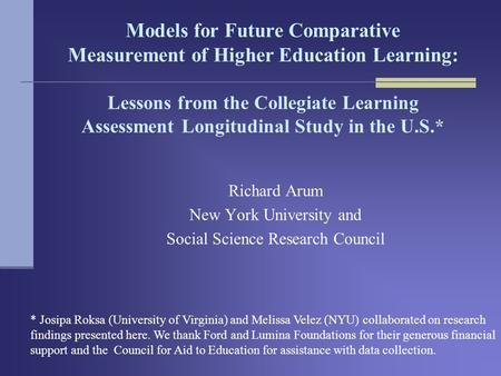 Models for Future Comparative Measurement of Higher Education Learning: Lessons from the Collegiate Learning Assessment Longitudinal Study in the U.S.*