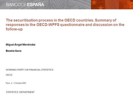 STATISTICS DEPARTMENT The securitisation process in the OECD countries. Summary of responses to the OECD-WPFS questionnaire and discussion on the follow-up.
