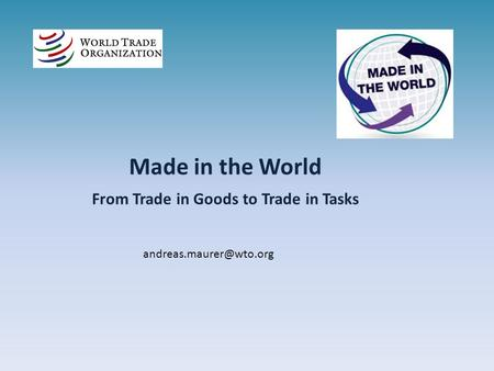 Made in the World From Trade in Goods to Trade in Tasks