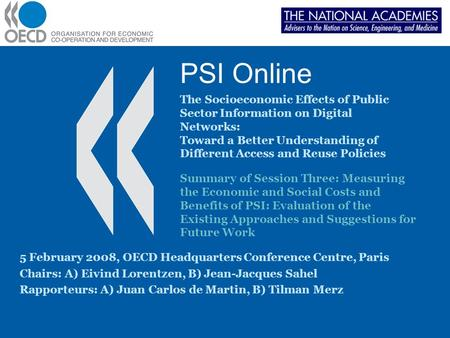 PSI Online The Socioeconomic Effects of Public Sector Information on Digital Networks: Toward a Better Understanding of Different Access and Reuse Policies.