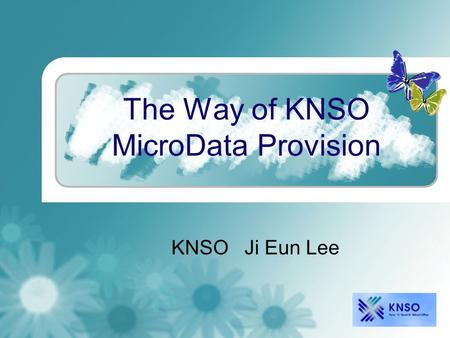 The Way of KNSO MicroData Provision KNSO Ji Eun Lee.