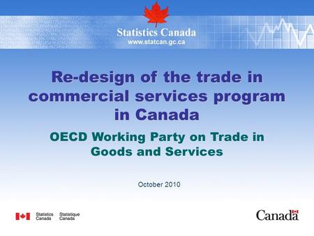 Re-design of the trade in commercial services program in Canada October 2010 OECD Working Party on Trade in Goods and Services.