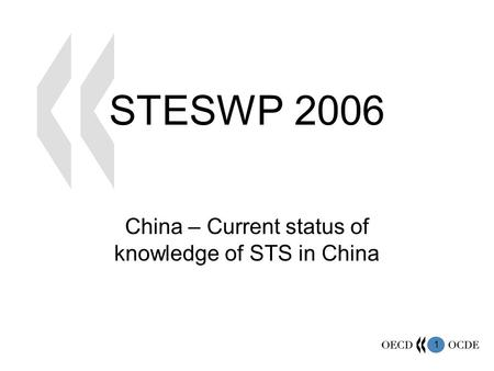 1 STESWP 2006 China – Current status of knowledge of STS in China.