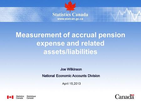 April 15,2013 Measurement of accrual pension expense and related assets/liabilities.