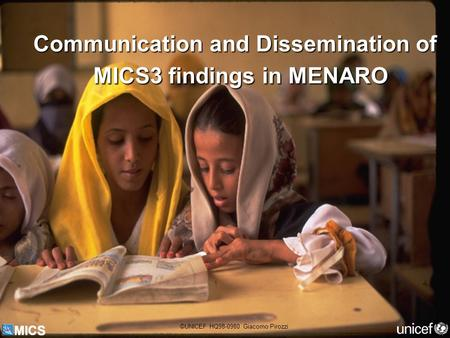 Communication and Dissemination of MICS3 findings in MENARO ©UNICEF HQ98-0980 Giacomo Pirozzi.
