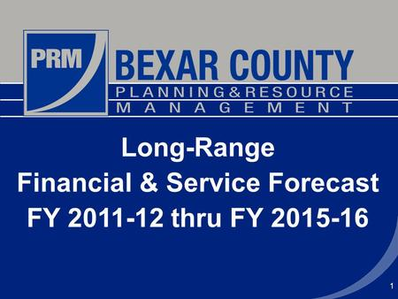 1 Long-Range Financial & Service Forecast FY 2011-12 thru FY 2015-16.