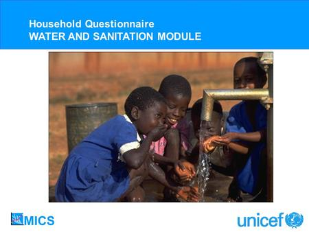 Household Questionnaire WATER AND SANITATION MODULE.