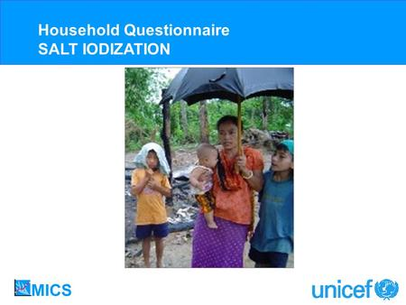 Household Questionnaire SALT IODIZATION. IDD is the world's leading cause of preventable mental retardation and impaired psychomotor development in young.