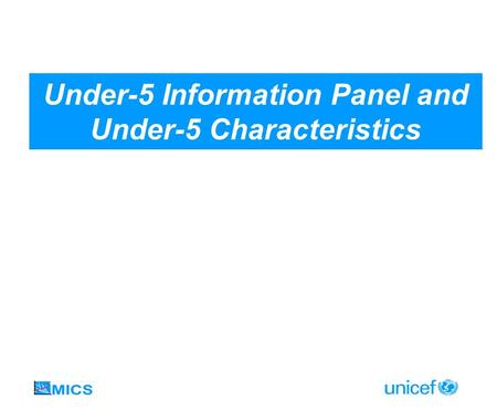 Under-5 Information Panel and Under-5 Characteristics.