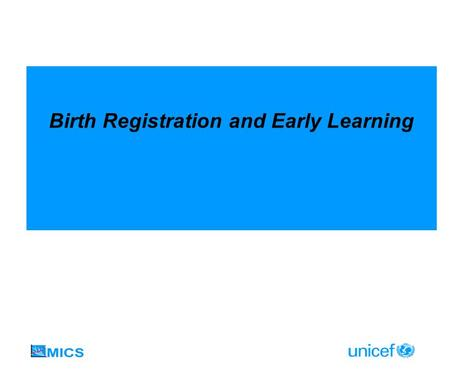 Birth Registration and Early Learning. Goals and Indicators.