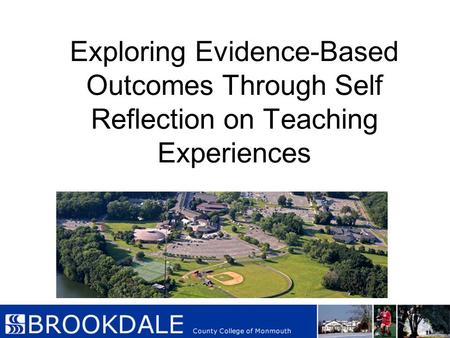Exploring Evidence-Based Outcomes Through Self Reflection on Teaching Experiences.