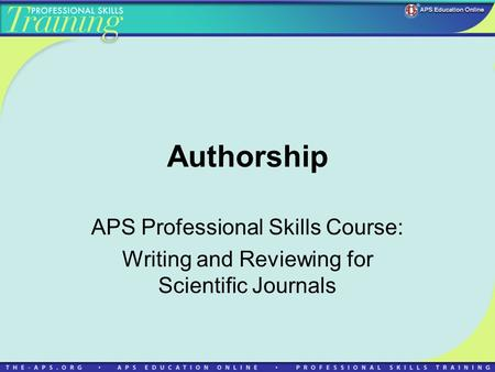 Authorship APS Professional Skills Course: