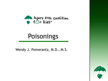 Poisonings Wendy J. Pomerantz, M.D., M.S.. Definition Anything someone eats, drinks, breaths in, or gets in their eyes or on their skin that can cause.