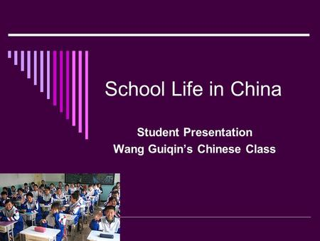 School Life in China Student Presentation Wang Guiqins Chinese Class.