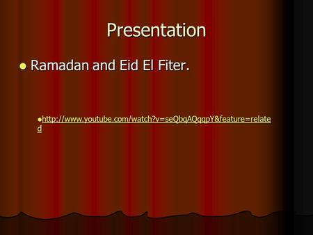 Presentation Ramadan and Eid El Fiter. Ramadan and Eid El Fiter.  d
