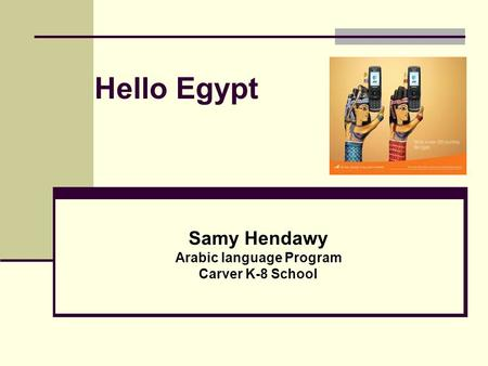 Hello Egypt Samy Hendawy Arabic language Program Carver K-8 School.