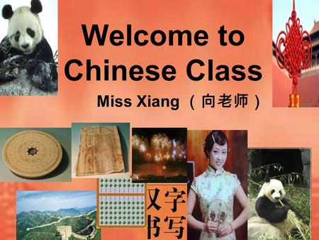 Welcome to Chinese Class Miss Xiang Me Xiang Mei Mei Xiang plum flower )
