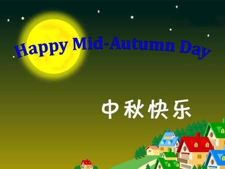 Happy Mid-Autumn Day.