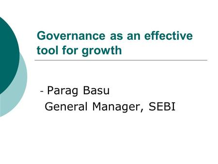 Governance as an effective tool for growth - Parag Basu General Manager, SEBI.