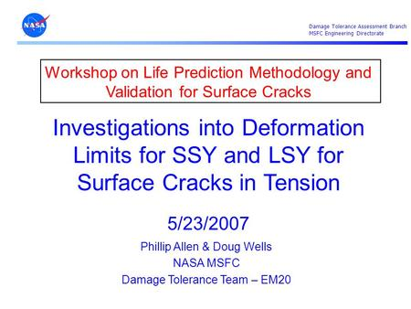 Workshop on Life Prediction Methodology and Validation for Surface Cracks Investigations into Deformation Limits for SSY and LSY for Surface Cracks in.