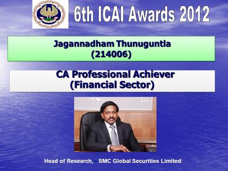 Jagannadham Thunuguntla (214006) Jagannadham Thunuguntla (214006) CA Professional Achiever CA Professional Achiever (Financial Sector) CA Professional.