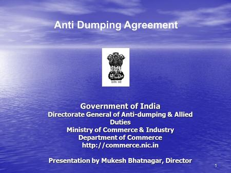 1 Government of India Directorate General of Anti-dumping & Allied Duties Ministry of Commerce & Industry Department of Commerce