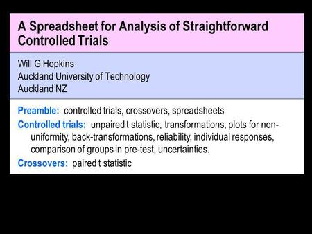 Will G Hopkins Auckland University of Technology Auckland NZ A Spreadsheet for Analysis of Straightforward Controlled Trials exptal control prepost1post2.