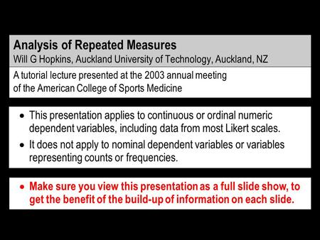 It does not apply to nominal dependent variables or variables representing counts or frequencies. This presentation applies to continuous or ordinal numeric.