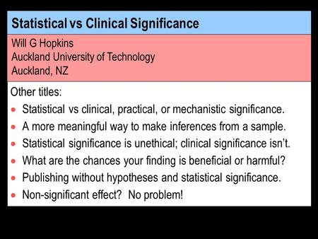 Smallest clinically harmful value harmful trivial beneficial probability value of effect statistic Other titles: Statistical vs clinical, practical, or.