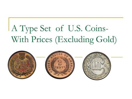 A Type Set of U.S. Coins- With Prices (Excluding Gold)