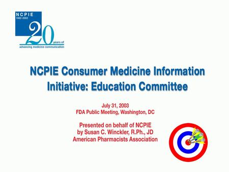 NCPIE CMI Initiative. Education Committee Members American Pharmacists Association First DataBank National Assn. of Boards of Pharmacy National Assn.