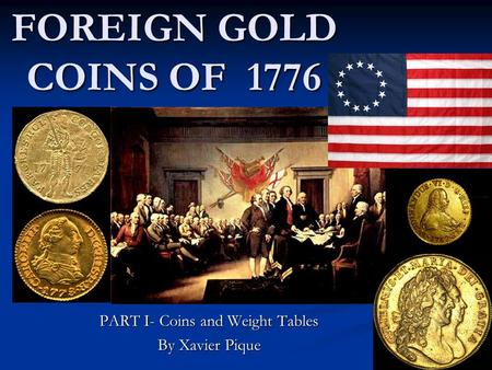 FOREIGN GOLD COINS OF 1776 PART I- Coins and Weight Tables By Xavier Pique.