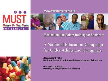 NCPIE 2007. After viewing this program, older adults and their caregivers will be able to discuss: The general risks and benefits of medication therapy.