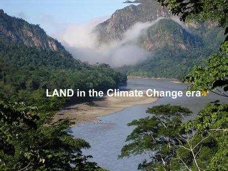 LAND in the Climate Change era. 1.What is on the horizon? 2.Why worry? 3.What does CC mean for land? 4.Land Dilemmas 5.Are there opportunities? 6.What.