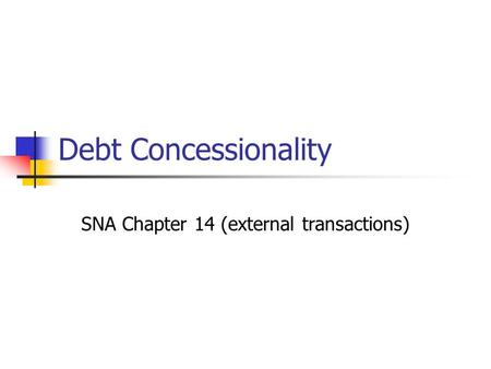 Debt Concessionality SNA Chapter 14 (external transactions)