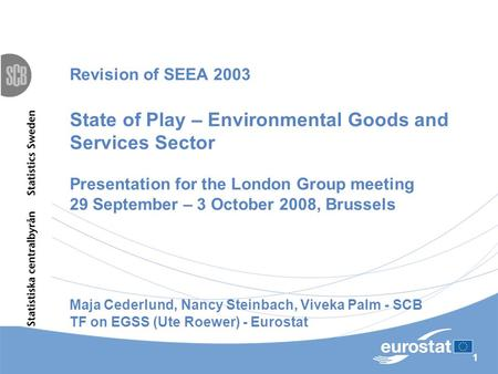 1 Revision of SEEA 2003 State of Play – Environmental Goods and Services Sector Presentation for the London Group meeting 29 September – 3 October 2008,