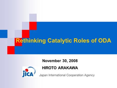 Rethinking Catalytic Roles of ODA November 30, 2008 HIROTO ARAKAWA.