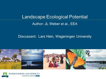 Landscape Ecological Potential Author: JL Weber et al., EEA Discussant: Lars Hein, Wageningen University.