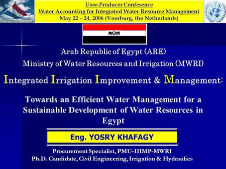 Towards an Efficient Water Management for a Sustainable Development of Water Resources in Egypt Arab Republic of Egypt (ARE) Ministry of Water Resources.