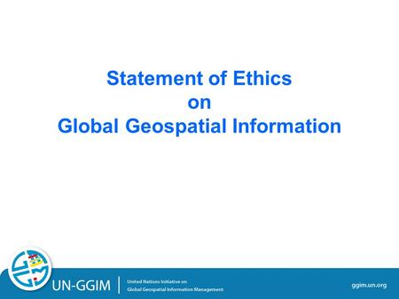 Statement of Ethics on Global Geospatial Information.