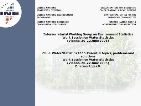 UNITED NATIONS ORGANISATION FOR ECONOMIC STATISTICS DIVISION CO-OPERATION & DEVELOPMENT UNITED NATIONS ENVIRONMENT STATISTICAL OFFICE OF THE PROGRAMME.
